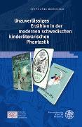 Cover-Bild zu Unzuverlässiges Erzählen in der modernen schwedischen kinderliterarischen Phantastik von Reinbold, Stephanie