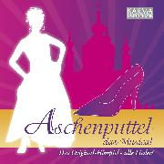 Cover-Bild zu Aschenputtel - Das Musical (Das Original Hörspiel - Alle Lieder!) (Audio Download) von March, Karl-Heinz