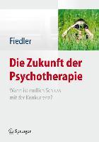 Cover-Bild zu Die Zukunft der Psychotherapie von Fiedler, Peter (Hrsg.)