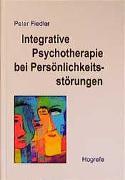 Cover-Bild zu Integrative Psychotherapie bei Persönlichkeitsstörungen von Fiedler, Peter
