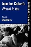 Cover-Bild zu Andrew, Horton (Hrsg.): Jean-Luc Godard's Pierrot le Fou