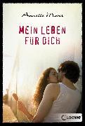 Cover-Bild zu Moser, Annette: Mein Leben für dich (eBook)