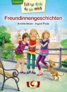 Cover-Bild zu Moser, Annette: Ich für dich, du für mich - Freundinnengeschichten