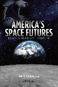 Cover-Bild zu America's Space Futures (eBook) von Vedda, James