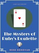 Cover-Bild zu Donovan, Rose: The Mystery of Ruby's Roulette (eBook)