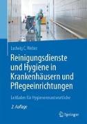 Cover-Bild zu Reinigungsdienste und Hygiene in Krankenhäusern und Pflegeeinrichtungen von Weber, Ludwig C.