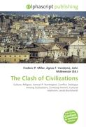Cover-Bild zu The Clash of Civilizations von Miller, Frederic P. (Hrsg.)