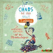 Cover-Bild zu Leonhardt, Jakob M.: Chaos ist das halbe Leben - Ein verkanntes Genie auf der Überholspur (Audio Download)