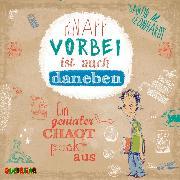 Cover-Bild zu Leonhardt, Jakob M.: Knapp vorbei ist auch daneben - Ein genialer Chaot packt aus (Audio Download)