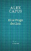 Cover-Bild zu Capus, Alex: Eine Frage der Zeit (eBook)