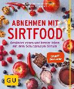 Cover-Bild zu Cavelius, Anna: Abnehmen mit Sirtfood (eBook)
