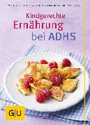 Cover-Bild zu Kittler, Martina: Kindgerechte Ernährung bei ADHS (eBook)