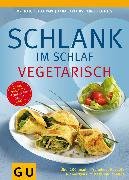 Cover-Bild zu Pape, Detlef: Schlank im Schlaf vegetarisch (eBook)