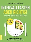 Cover-Bild zu Cavelius, Anna: Intervallfasten - aber richtig! (eBook)
