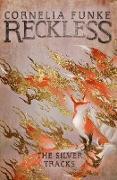 Cover-Bild zu Funke, Cornelia: Reckless IV: The Silver Tracks (eBook)