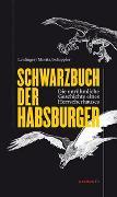 Cover-Bild zu Schwarzbuch der Habsburger von Leidinger, Hannes (Hrsg.)