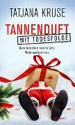 Cover-Bild zu Tannenduft mit Todesfolge von Kruse, Tatjana