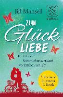 Cover-Bild zu Zum Glück Liebe (eBook) von Mansell, Jill