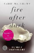 Cover-Bild zu Fire after Dark - Dunkle Sehnsucht von Matthews, Sadie