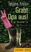 Cover-Bild zu Grabt Opa aus! (eBook) von Kruse, Tatjana