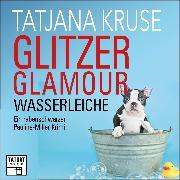 Cover-Bild zu Glitzer, Glamour, Wasserleiche - Tatort Schreibtisch - Autoren live, Folge 8 (Ungekürzt) (Audio Download) von Kruse, Tatjana