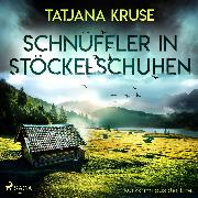 Cover-Bild zu Schnüffler in Stöckelschuhen - Kurzkrimi aus der Eifel (Ungekürzt) (Audio Download) von Kruse, Tatjana