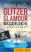 Cover-Bild zu Glitzer, Glamour, Wasserleiche (eBook) von Kruse, Tatjana