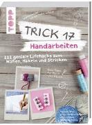 Cover-Bild zu Trick 17 - Handarbeiten von Janßen-Schadwill, Astrid
