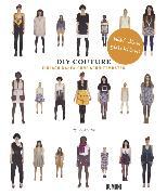 Cover-Bild zu Do It Yourself Couture. Einfach nähen ohne Schnittmuster von Martin, Rosie