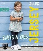 Cover-Bild zu Alles Jersey - Babys & Kids Kinderkleidung nähen: Alle Modelle in Größe 56-98 von Wilbat, Lissi