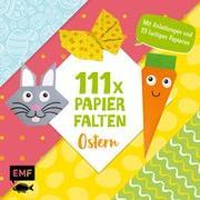 Cover-Bild zu Precht, Thade: 111 x Papierfalten - Ostern