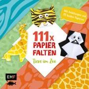 Cover-Bild zu Precht, Thade: 111 x Papierfalten - Tiere im Zoo