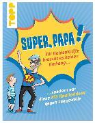 Cover-Bild zu Precht, Thade: Super, Papa! Für Heldenkräfte braucht es keinen Umhang (eBook)