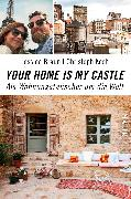 Cover-Bild zu Your Home Is My Castle (eBook) von Koch, Christoph