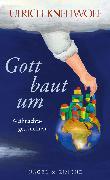 Cover-Bild zu Gott baut um von Knellwolf, Ulrich