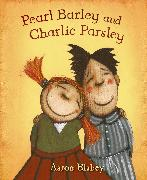 Cover-Bild zu Blabey, Aaron: Pearl Barley and Charlie Parsley