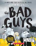 Cover-Bild zu Blabey, Aaron: The Bad Guys in the Baddest Day Ever (the Bad Guys #10), 10