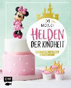 Cover-Bild zu Ascanelli, Monique: Helden der Kindheit - Das Backbuch - Motivtorten, Muffins, Kekse & mehr (eBook)