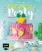 Cover-Bild zu Friedrichs, Emma: Tropical Party (eBook)
