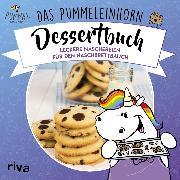 Cover-Bild zu Pummeleinhorn: Das Pummeleinhorn-Dessertbuch (eBook)