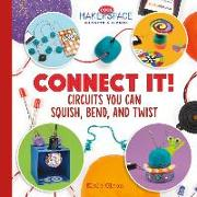 Cover-Bild zu Olson, Elsie: Connect It! Circuits You Can Squish, Bend, and Twist