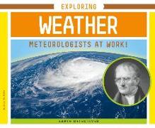 Cover-Bild zu Olson, Elsie: Exploring Weather: Meteorologists at Work!