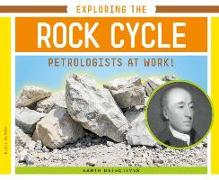Cover-Bild zu Olson, Elsie: Exploring the Rock Cycle: Petrologists at Work!