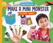 Cover-Bild zu Olson, Elsie: Make a Mini Monster Your Way!