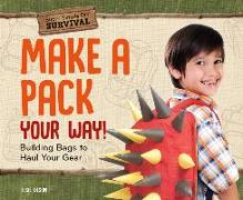 Cover-Bild zu Olson, Elsie: Make a Pack Your Way!: Building Bags to Haul Your Gear