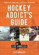 Cover-Bild zu Gubernick, Evan: Hockey Addict's Guide Los Angeles: Where to Eat, Drink & Play the Only Game that Matters (Hockey Addict City Guides) (eBook)