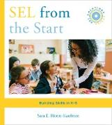 Cover-Bild zu Rimm-Kaufman, Sara E.: SEL from the Start: Building Skills in K-5 (Social and Emotional Learning Solutions) (eBook)