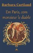 Cover-Bild zu Cartland, Barbara: Em Paris, com monsieur le diable (eBook)