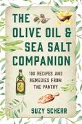 Cover-Bild zu Scherr, Suzy: The Olive Oil & Sea Salt Companion: Recipes and Remedies from the Pantry (Countryman Pantry) (eBook)