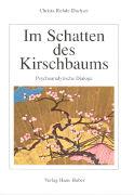 Cover-Bild zu Im Schatten des Kirschbaums von Rohde-Dachser, Christa